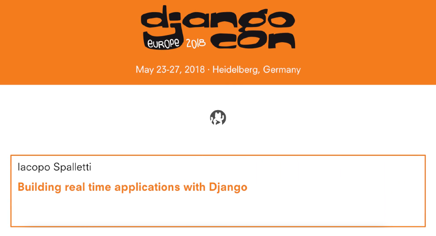 Building real time applications with Django and Channels 2 @ DjangoCon Europe 2018