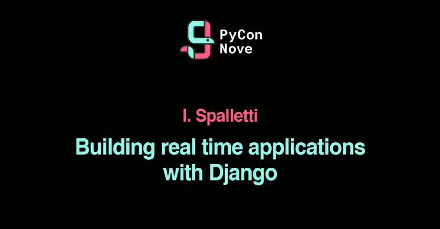 Building real time applications with Django and Channels 2 @ PyCon Italia 2018